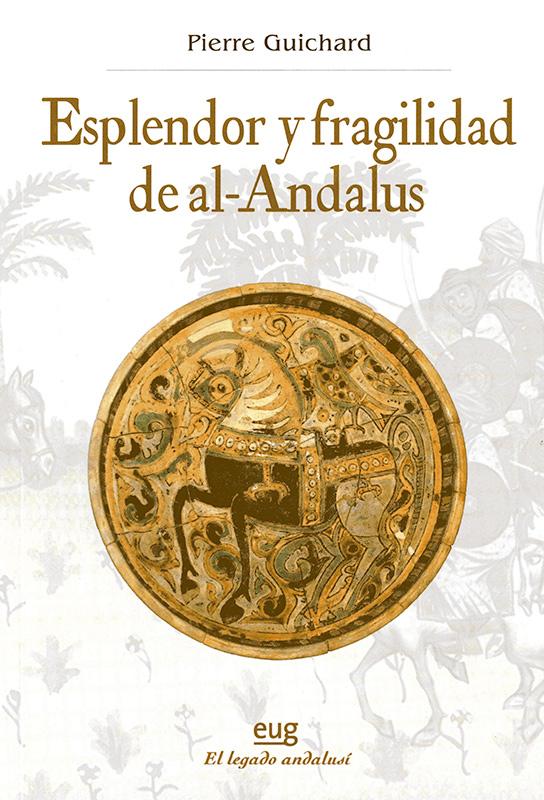 Esplendor y fragilidad de al-Andalus.