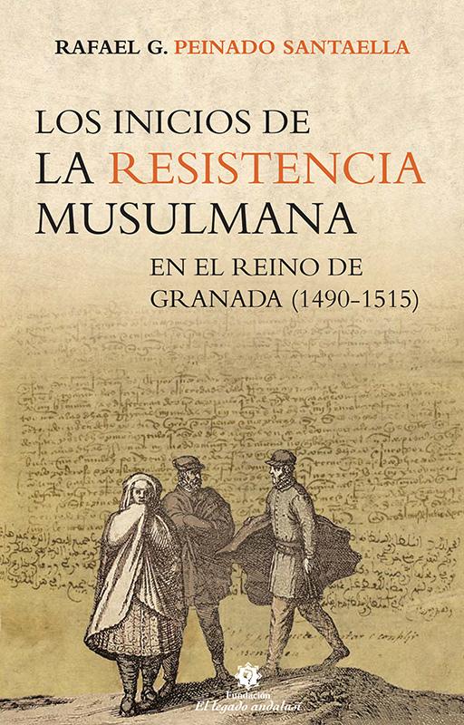 Los inicios de la resistencia musulmana en el Reino de Granada (1490-1515).